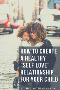 how to teach your kids healthy self love