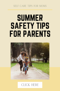 mtm summer safety tips for parents