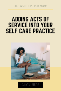 adding acts of service into self care practice