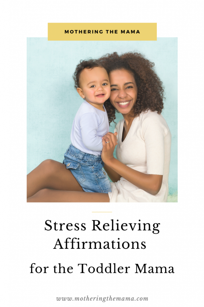 stress relieving affirmations for the toddler mom