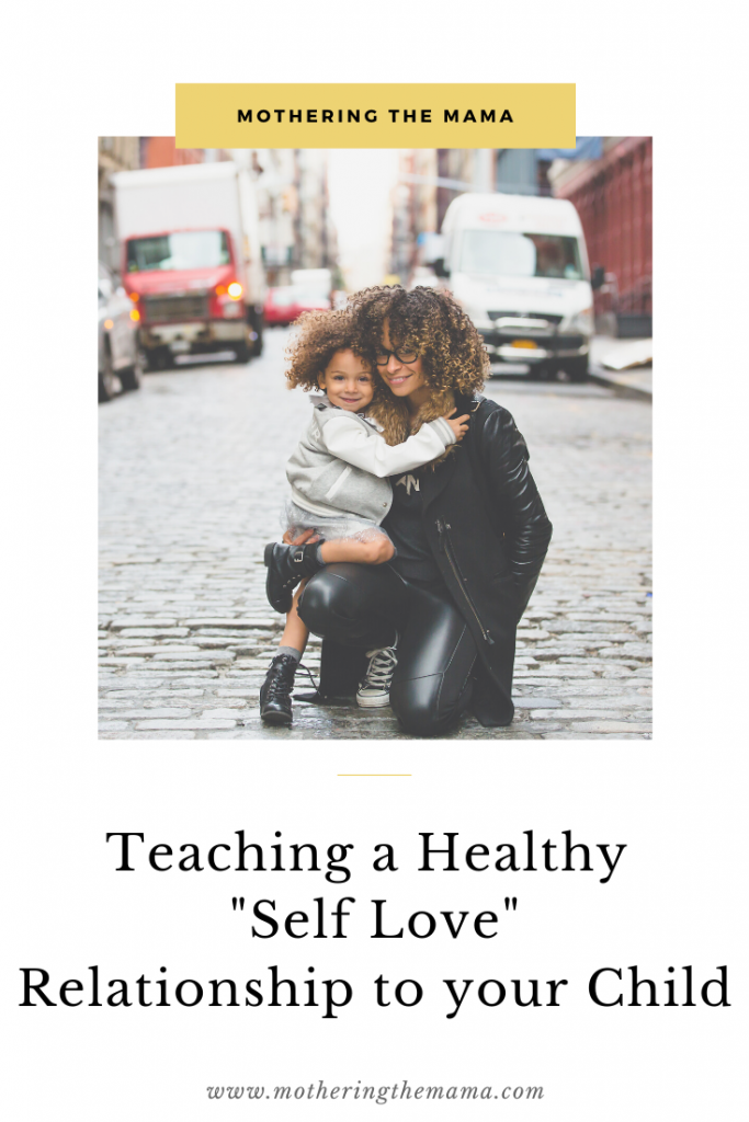 teaching healthy self love to your child