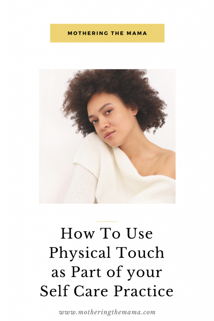 HOW TO USE PHYSICAL TOUCH AS PART OF SELF CARE PRACTICE